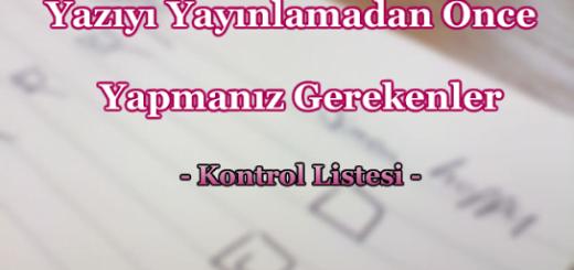 [Kontrol Listesi] Yazıyı Yayınlamadan Önce Yapmanız Gerekenler